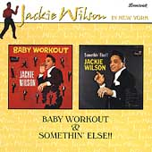 Baby Workout/Somethin' Else!!