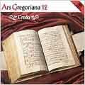 Ars Gregoriana 12 - Credo