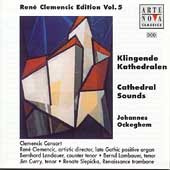 Rene Clemencic Edition Vol.5 -Cathedral Sounds:Ockeghem:Missa Sine Nomine/Ut Heremita Solus/etc (8/1997):Clemencic Consort/etc