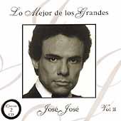 Lo Mejor de los Grandes: Jose Jose, Vol. 2