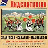 Khachaturian: Spartacus; Ippolitov-Ivanov / Tjeknavorian