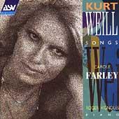 Weill: Songs / Carole Farley, Roger Vignoles