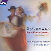 Goldmark: Rustic Wedding Symphony, etc / Butt, Royal PO