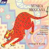 Musica Mexicana Vol 4 - Castro, Chavez, et al / Batiz
