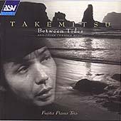 Takemitsu: Between Tides, etc / Fujita Piano Trio