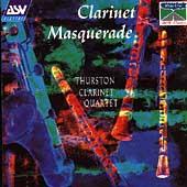 Clarinet Masquerade / Thurston Clarinet Quartet