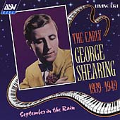September in the Rain: The Early George Shearing: 1939-1949
