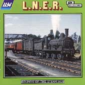 L.N.E.R.: Sounds Of The Steam Age