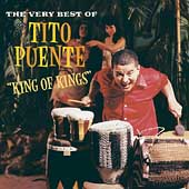 King Of Kings (The Very Best Of Tito Puente)