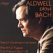 Aldwell Plays Bach: French Overture, Art of Fugue