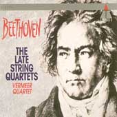 Beethoven: The Late String Quartets / Vermeer Quartet