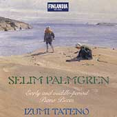 Palmgren: Early and Middle-Period Piano Pieces/ Izumi Tateno
