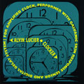 Alvin Lucier: Clocker for Amplified Clock, etc