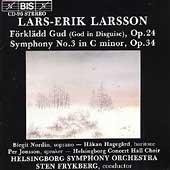 Larsson: Foerklaedd Gud, Symphony no 3 / Sten Frykberg