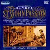 Handel: St John Passion / Charles Brett(C-T), Gabor Kallay(T), Pal Nemeth(cond), Capella Savaria, etc