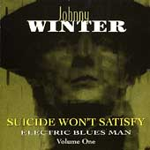 Suicide Won't Satisfy: Electric...Vol. 1