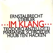 Stiebler, E: Im Klang -Anzellotti, Schroeder, et al