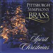 The Spirit of Christmas / Pittsburgh Symphony Brass