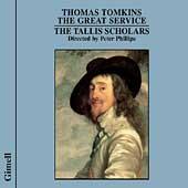 Tomkins: The Great Service / Phillips, The Tallis Scholars
