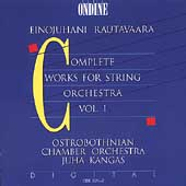 Rautavaara: Complete Works for String Orchestra Vol 1