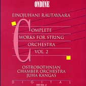 Rautavaara: Complete Works for String Orchestra Vol 2