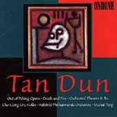 Tan Dun: Out of Peking Opera, etc / Tang, Lin, Helsinki PO