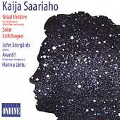 Kaija Saariaho: Graal theatre, Solar, etc / Lintu, et al