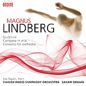 Magnus Lindberg: Sculpture, Concerto for Orchestra, Campana in Aria, Concerto for Orchestra (2007-2008) / Sakari Oramo(cond), Finnish Radio Symphony Orchestra, Esa Tapani(hrn)