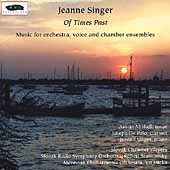 Jeanne Singer: Of Times Past / Stankovsky, Slovak Radio, etc