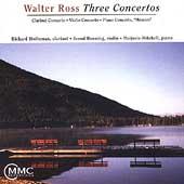 Ross: Three Concertos / Stoltzman, Ronning, Mitchell, et al