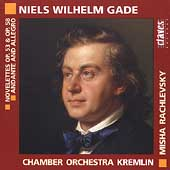 Gade: Novelettes Op. 53 & 58, etc / Rachlevsky, Kremlin CO