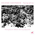 ROLAND DAHINDEN:FLYING WHITE:KLANGFORUM WIEN STRING QUARTET