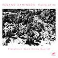 Roland Dahinden/ROLAND DAHINDEN:FLYING WHITE:KLANGFORUM WIEN STRING QUARTET [MODE175]
