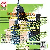 E.Coates: Sound and Vision, From the Countryside, Moresque, etc (7/16,18-19, 9/19/2007) / John Wilson(cond), BBC Concert Orchestra, Richard Edgar-Wilson(T), etc