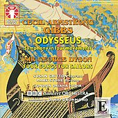 C.A.Gibbs: Odysseus -Symphony in Four Movements; G.Dyson: Four Songs for Sailors (11/24-25/2007) / David Drummond(cond), BBC Concert Orchestra, Susan Gritton(S), Mark Stone(Br), etc