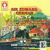 "E.German: Symphonic Suite -The ""Leeds"", Symphony No.2 -The ""Norwich"", March Rhapsody on Original Themes (6/26-27/2007) / John Wilson(cond), BBC Concert Orchestra, Howard McGill(sax)"