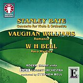 S.Bate: Concerto for Viola & Orchestra; Vaughan Williams: Romance; W.H.Bell: Rosa Mystica / Roger Chase(vn), Stephen Bell(cond), BBC Concert Orchestra
