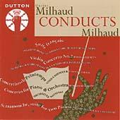 Milhaud Conducts Milhaud - Suite Francaise, Concertino, etc