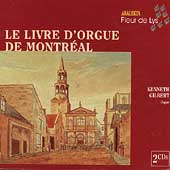 Le Livre D'Orgue de Montreal / Kenneth Gilbert