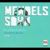 Mendelssohn: The Greatest Works