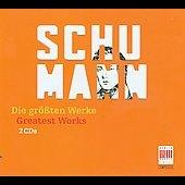 Schumann: (The) Greatest Works