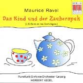 Ravel: Das Kind und der Zauberspuk / Herbert Kegel, et al