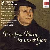 Thomas Muntzner: Ein feste Burg ist unser Gott - Music of the Reformation / Hans Gruss(cond), Dresden Kreuz Choir members, Capella Fidicinia, etc