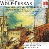 Ermanno Wolf-Ferrari: Intermezzos and Overtures / Heinz Rogner, Berlin Chamber Orchestra