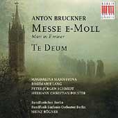 Bruckner: Messe e-Moll, Te Deum / Heinz Rogner(cond), Berlin Radio Symphony Orchestra, etc