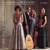 An Excess of Pleasure / Palladian Ensemble