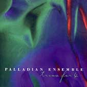 Palladian Ensemble - Trios for 4