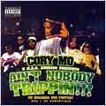 Ain't Nobody Trippin!!!