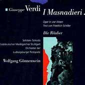 Verdi: I Masnadieri / Renato Bruson(Br), Carlo Colombara(Ba),  Mikhail Lanskoy(Br), Mario Malagnini(T), Wolfgang Gonnenwein(cond), Ludwigsburg Festival Orchestra, etc
