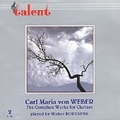 Weber: The Complete Works for Clarinet / Walter Boeykens